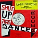 SHUT UP & DANCE FT PETER BOUNCER - RAVING I'M RAVING / RUNAWAYS - SHUT UP & DANCE - VINYL RECORD - MR981